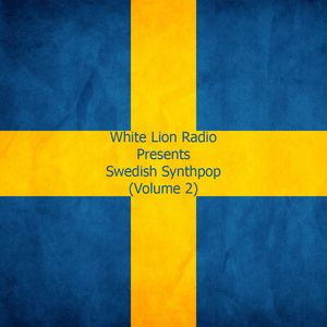 White Lion Radio Presents Swedish Synthpop (Volume 2)