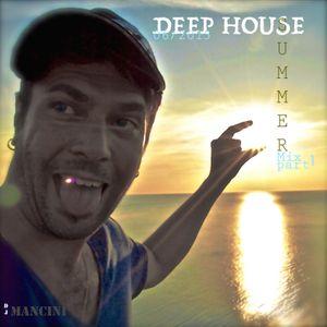 Mancini's Summer Deep House mix 06/15 part 1