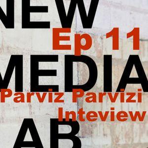 Parviz Parvizi – S1E11 New Media Lab with Rob Southgate