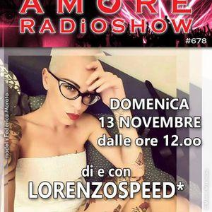 LORENZOSPEED presents AMORE Radio Show 678 Domenica 13 Novembre 2016