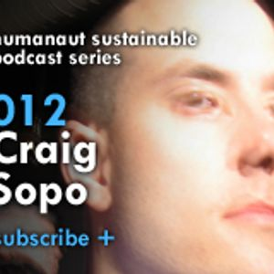 Humanaut Sustainable Podcast Series 012: Craig Sopo