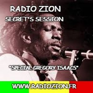 Radio Zion Secret's Session;Spécial Gregory Isaacs