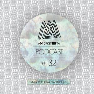 MONSTART CREW PODCAST / EPISODE #32 : Night Drugs B2B BlackHouse