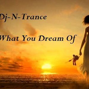Dj-N-Trance ~ What You Dream Of