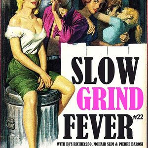 SLOW GRIND FEVER MIX #22 by Richie1250 & Pierre Baroni