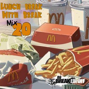 Lunch Break With Break Mix 20