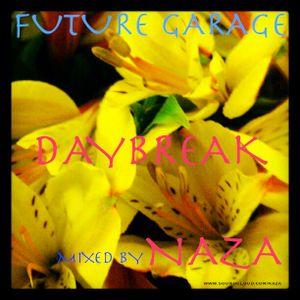 "FutureGarage ""DAYBREAK"" mixed by NAZA"