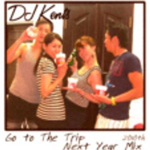 DJ KENTS - Go To The Trip Next Year Mix 2010th