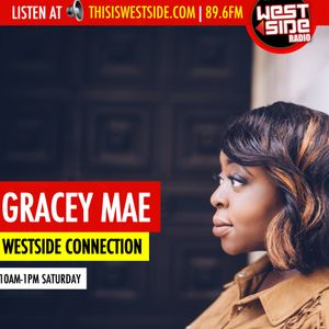 Westside Connection with Gracey Mae | 14/05/17 | Live Radio Show