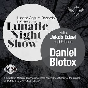 Lunatic Night Show - Jakob Edzel &Friends (Daniel Blotox)