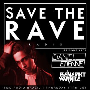 Save The Rave #101 | Incl. Guest Mix By Daniel Etienne