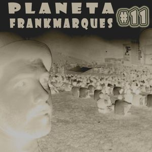 Planeta FrankMarques #11 06Abr2011