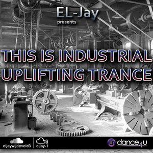EL-Jay presents This is Industrial Uplifting Trance 015, UrDance4u.com -2014.03.26