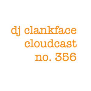 DJ CLANKFACE'S Q-RATED MIXTAPE 356