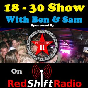 The 18- 30 Show - 6th August 2012 - Sponsored by Peppers 2