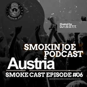 Smoke Cast 06 - DJ I.S.O.T.T - Austria
