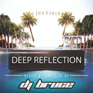 DEEP REFLECTION - DJ BRUCE (July 2012)
