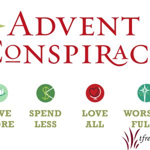 Advent Conspiracy: Love All, Pt 2
