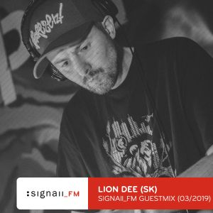 Lion Dee - SIGNAll FM guestmix (vinyl only) March 2019