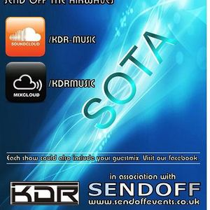 KDR Pres. Send Off The Airwaves 005 (SOTA)