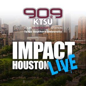 Impact Houston Live w/ The Professor Kalan Laws & Wanda Adams August 3,2019