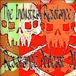 The Industrial Resistance - Resistance Podcast 01