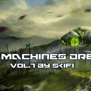 Ambient IDM set mixed by SkiFi vol.7 IN A MACHINES DREAM
