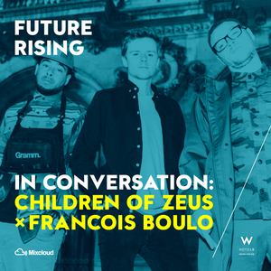 In Conversation: Future Rising with Children of Zeus x François Boulo