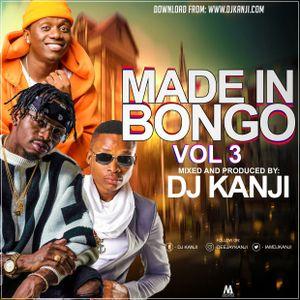 Made In Bongo Vol 3 (DJ Kanji) by DJ Kanji | Mixcloud