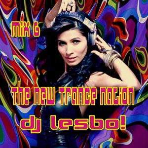 The New Trance Nation Mix 6 - Dj Lesbo!