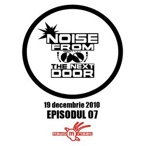 Noise from The NextDoor - episodul 07