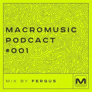 Fergus - Macromusic Podcast 001