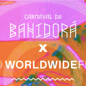 Worldwide FM live from Bahidorá Festival // 16-02-19