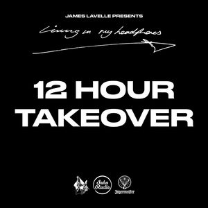 James Lavelle 12 Hour Takeover - The Road: Part II / Lost Highway (Track By Track) (29/03/2019)