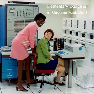 Elementary Exercises in Machine Funk Vol.1