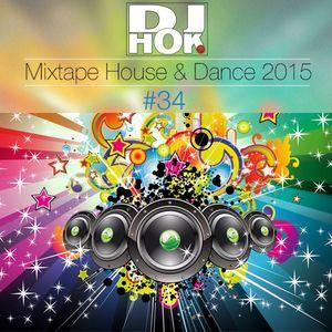 Dj.Hok - Mixtape #34 - House & Dance 2015