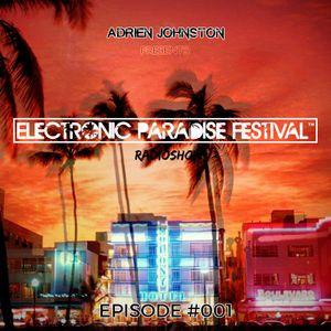 Adrien Johnston Presents - Electronic Paradise Festival Radioshow #001 (March 2016)