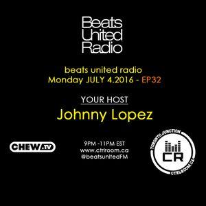 Johnny Lopez @ Beats United Radio EP 32 - CTRL ROOM - July 04 2016