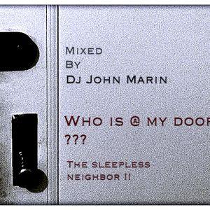 Who is @ my door - Dj John Marin mix set