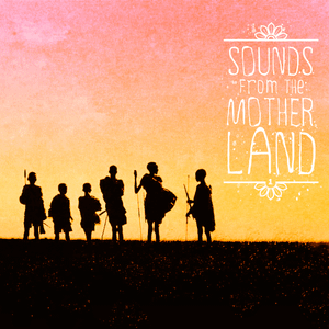 Sounds From The Motherland Vol.01