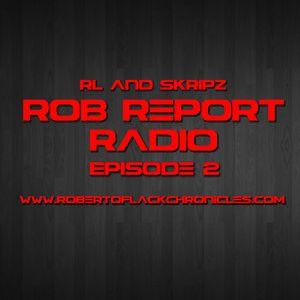 Rob Report Radio: Episode 2