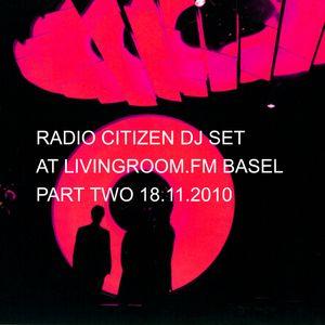 Radio Citizen - DJ-Set for Living Room FM Basel 18.11.2010 Part II