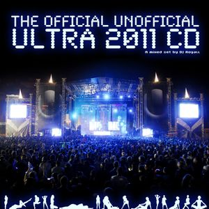 The Official Unofficial Ultra 2011 CD