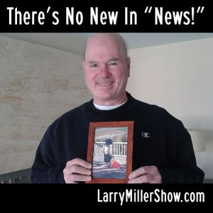 "There Is No New In ""News"" (Rebroadcast)"