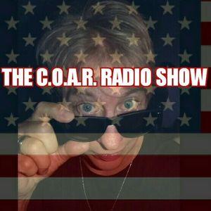C.O.A.R. Radio Show 8/18/17