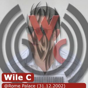 Wile C - @Rome Palace (31.12.2002)