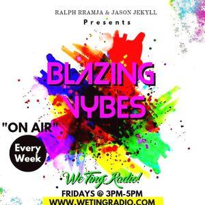 BLAZING VYBES -  (Dec 15th 2017) - RALPH RAMJA & JASON JEKYLL