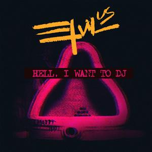BURN Residency 2017 - Hell, I want to DJ