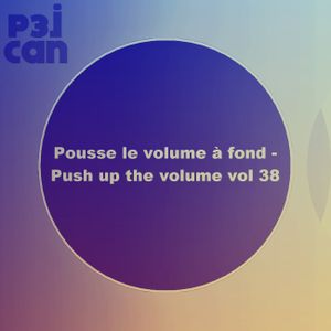 Pousse le volume à fond - Push up the volume vol 38.