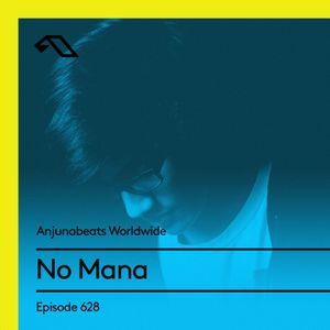 Anjunabeats Worldwide 628 with No Mana